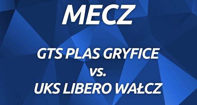 GTS Plas Gryfice – UKS Libero Wałcz